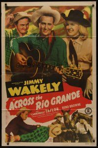 5p030 ACROSS THE RIO GRANDE 1sh '49 Jimmy Wakely, Dub Cannonball Taylor, Reno Browne!