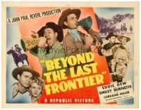 6b042 BEYOND THE LAST FRONTIER TC '43 great images of cowboys Eddie Dew & Smiley Burnette!