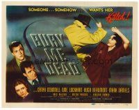 6b072 BURY ME DEAD TC '47 Cathy O'Donnell, Hugh Beaumont, June Lockhart, someone wants her killed!