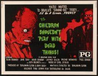 6j070 CHILDREN SHOULDN'T PLAY WITH DEAD THINGS 1/2sh '72 Benjamin Clark cult classic!