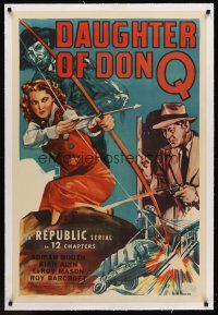 6s028 DAUGHTER OF DON Q linen 1sh '46 cool art of Lorna Gray with bow & arrow, Kirk Alyn, serial!