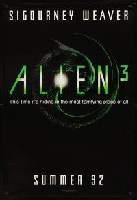 2c028 ALIEN 3 teaser 1sh '92 Sigourney Weaver, hiding in the most terrifying place of all!