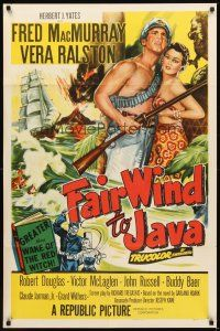 2j334 FAIR WIND TO JAVA 1sh '53 Kane, art of Fred MacMurray & sexy Vera Ralston in South Seas!