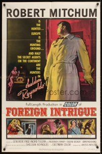 2j367 FOREIGN INTRIGUE 1sh '56 Robert Mitchum is the hunted, secret agents are the hunters!