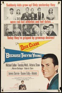 3g067 BECAUSE THEY'RE YOUNG 1sh '60 great portrait image of young Dick Clark, Tuesday Weld
