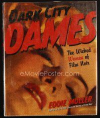 5a305 DARK CITY DAMES signed hardcover book '01 by FOUR film noir bad girl stars and author!