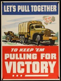 6j041 LET'S PULL TOGETHER 30x40 WWII war poster '40s great artwork of truck pulling cannon!