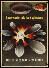 6j067 SAVE WASTE FATS FOR EXPLOSIVES 20x28 WWII war poster '43 take them to your meat dealer!