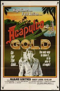 7h031 ACAPULCO GOLD 1sh '78 marijuana movie, the only way to blow it is to play it straight!
