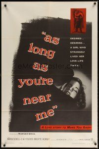 7h060 AS LONG AS YOU'RE NEAR ME 1sh '56 Maria Schell strangely lived her love-life twice!