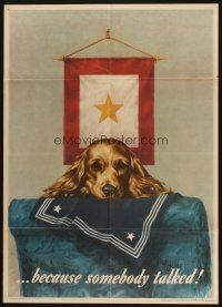 7x020 BECAUSE SOMEBODY TALKED 20x28 WWII war poster '44 Wesley Heyman mourning dog art!