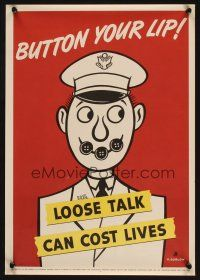 7x030 BUTTON YOUR LIP LOOSE TALK CAN COST LIVES 14x20 WWII war poster '42 Soglow artwork!
