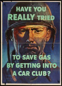 7x007 HAVE YOU REALLY TRIED TO SAVE GAS 29x40 WWII war poster '44 art of soldier who needs fuel!