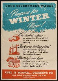 7x026 PREPARE FOR WINTER NOW 20x28 WWII war poster '44 government warning, fuel is scarce!