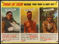 7x012 THINK OF THEM BEFORE YOU TAKE A DAY OFF 30x40 WWII war poster '40s wounded, scorched, hunted