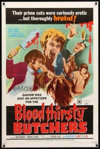 9w064 BLOODTHIRSTY BUTCHERS 1sh '69 William Mishkin, prime cuts were curiously erotic but brutal!