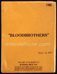 1a024 BLOODBROTHERS revised final draft script March 14, 1977, screenplay by Walter Newman!
