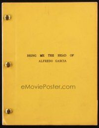 1a028 BRING ME THE HEAD OF ALFREDO GARCIA script Jul 8, 1972, screenplay by Sam Peckinpah & Dawson