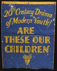 6k027 ARE THESE OUR CHILDREN cloth banner '31 early RKO, 20th Century Drama of Modern Youth!