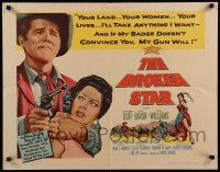 9w038 BROKEN STAR 1/2sh '56 renegade sheriff Howard Duff will take your land, woman & lives!