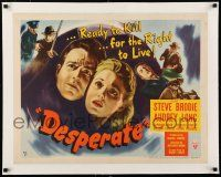 1s039 DESPERATE linen style B 1/2sh '47 Steve Brodie & Audrey Long kill for the right to live, noir!