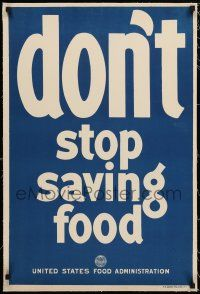 1s006 DON'T STOP SAVING FOOD linen 20x30 WWI war poster '18 United States Food Administration!