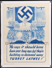 1s005 TURRET LATHES linen 30x40 WWII war poster '40s Hitler says he would have won the war already!