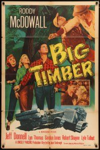 4t076 BIG TIMBER 1sh '50 artwork of logger Roddy McDowall, men fighting, pretty Jeff Donnell!