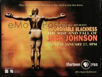 6c058 UNFORGIVABLE BLACKNESS: THE RISE & FALL OF JACK JOHNSON 46x60 special '04 boxing!