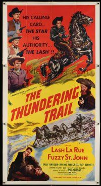 6w671 THUNDERING TRAIL 3sh '51 outlaws with only one thought, to silence Lash La Rue, Fuzzy