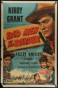 7b063 BAD MEN OF THE BORDER 1sh '45 western art of Kirby Grant with revolver, Fuzzy Knight!