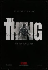 7g751 THING teaser DS 1sh '11 Mary Elizabeth Winstead, Edgerton, it's not human yet!