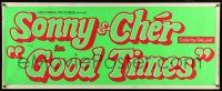 8m050 GOOD TIMES TRIMMED 24x60 paper banner '67 first William Friedkin, starring young Sonny & Cher!