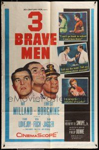 1f004 3 BRAVE MEN 1sh '57 Ray Milland, Ernest Borgnine, drama torn from the stormy heart of life!