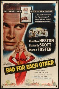 1f046 BAD FOR EACH OTHER 1sh '53 Charlton Heston, super-sexy bad girl Lizabeth Scott!