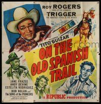 1r159 ON THE OLD SPANISH TRAIL 6sh '47 Roy Rogers & Trigger, Tito Guizar, Jane Frazee, Devine