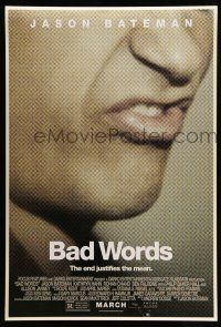 1w074 BAD WORDS advance DS 1sh '13 Jason Bateman, the end justifies the mean!