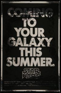 1w740 STAR WARS foil style teaser 1sh '77 George Lucas classic, coming to your galaxy this summer!