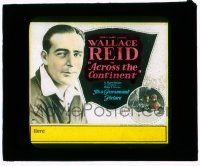1x004 ACROSS THE CONTINENT glass slide '22 Wallace Reid enters a transcontinental car race!