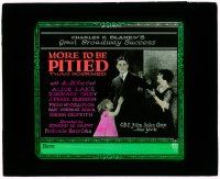 1x060 MORE TO BE PITIED THAN SCORNED glass slide '22 Alice Lake & an all-star cast, from Broadway!