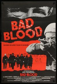 2g054 BAD BLOOD English 1sh '81 Mike Newell, Jack Thompson, sooner or later it runs to murder!