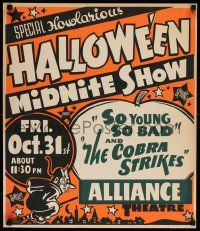 2j008 HALLOWEEN MIDNITE SHOW Spook Show jumbo WC '52 So Young So Bad & Cobra Strikes, Howlarious!