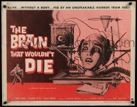 2k006 BRAIN THAT WOULDN'T DIE 1/2sh '62 alive w/o a body, fed by an unspeakable horror from Hell!