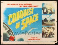 2k012 CONQUEST OF SPACE style A 1/2sh '55 George Pal, see how it'll happen in your lifetime!