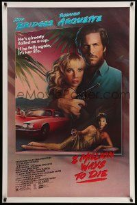 3r036 8 MILLION WAYS TO DIE 1sh '86 great art of Jeff Bridges & Rosanna Arquette by Mahon!