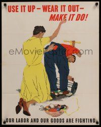 4j006 USE IT UP - WEAR IT OUT - MAKE IT DO 22x28 WWII war poster '43 make your clothes last!
