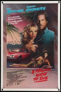 4w018 8 MILLION WAYS TO DIE 1sh '86 great art of Jeff Bridges & Rosanna Arquette by Mahon!
