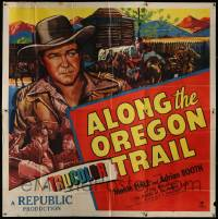 4y009 ALONG THE OREGON TRAIL 6sh '47 great different close up art of cowboy hero Monte Hale!