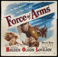 4y032 FORCE OF ARMS 6sh '51 William Holden & Nancy Olson met under fire & their love flamed!