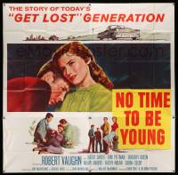 4y063 NO TIME TO BE YOUNG 6sh '57 Robert Vaughn's first, the story of today's Get Lost generation!